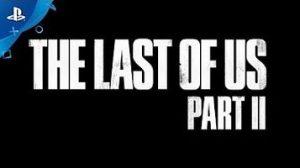 【今日観た動画】『The Last of Us Part II』の最新トレーラー